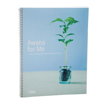 Awana for Me - A Guide to Working with Children with Special Needs