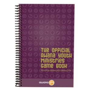 The Official Awana Youth Ministries Game Book: 93 Exciting Games and 2 Boring Ones